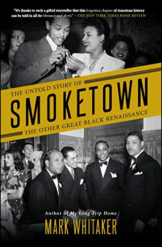 (Smoketown: The Untold Story of the Other Great Black Renaissance)