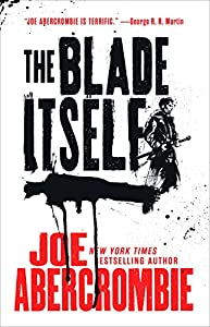 The Blade Itself (The First Law Trilogy Book 1)