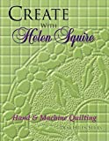 Create With Helen Squire Hand Machine Quilting