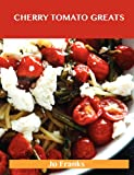Cherry Tomato Greats, Jo Franks, 1486143423
