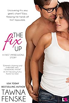 The Fix Up (First Impressions) by [Fenske, Tawna]