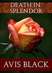 Death in Splendor (The Wound of the Rose Trilogy Book 3)