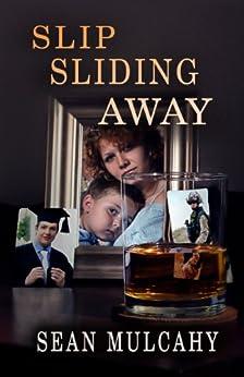 Slip Sliding Away by [Mulcahy, Sean]