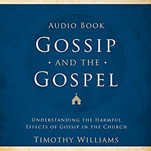 Gossip and the Gospel Audiobook