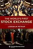 The World's First Stock Exchange (Columbia Business School Publishing)