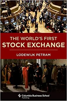 The World 39:s First Stock Exchange (Columbia Business School Publishing)