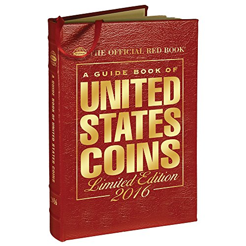 A Guide Book of United States Coins 2016: The Official Red Book Limited Leather Edition