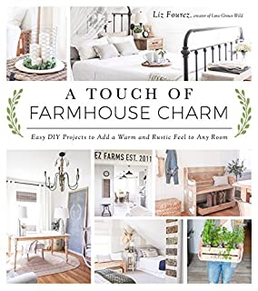 Book Cover: A Touch of Farmhouse Charm: Easy DIY Projects to Add a Warm and Rustic Feel to Any Room