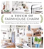 Image of A Touch of Farmhouse Charm: Easy DIY Projects to Add a Warm and Rustic Feel to Any Room