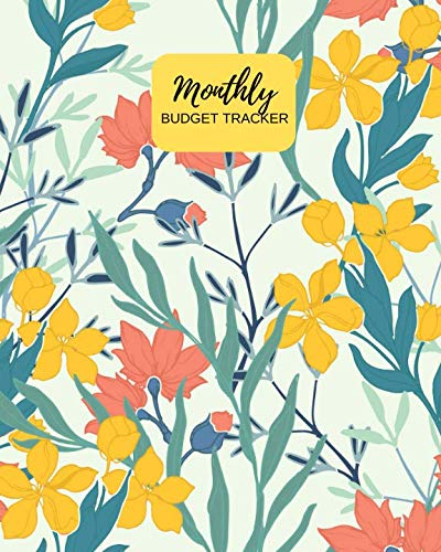 Monthly Budget Tracker: Floral Personal Income & Expense Notebook Organizer | Includes Savings Goals, Fixed & Other Expenses, Monthly & Yearly Calendar Planning (Budgeting)