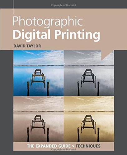 Photographic Digital Printing (Expanded Guides - Techniques) - Photographic Printing