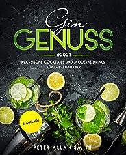 Gin Genuss #2021: Klassische Cocktails und moderne Drinks für Gin-Liebhaber (German Edition)