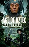 Front cover for the book Age of Aztec by James Lovegrove