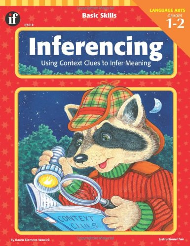 Basic Skills Inferencing, Grades 1 to 2: Using Context Clues to Infer Meaning