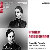 Prädikat Ausgezeichnet: Franziska Tiburtius und Emilie Lehmus (Mutige Frauen verändern die Welt) | Barbara Sichtermann, Ingo Rose