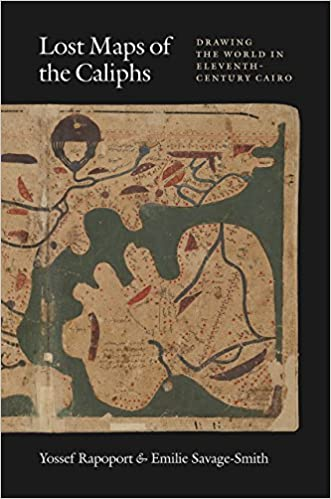 Amazon Com Lost Maps Of The Caliphs Drawing The World In Eleventh
