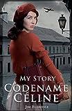 Codename Celine (My Story)