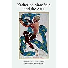Katherine Mansfield and the Arts: Katherine Manfield Studies, Volume 3