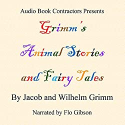 Grimm's Animal Stories and Fairy Tales - Selected Stories