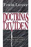 Doctrineas Que Dividen, Erwin W. Lutzer, 0825414067