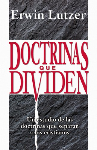 Doctrinas que dividen (Spanish Edition)