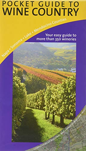 (Pocket Guide to Wine Country: Napa - Sonoma - Lake - Mendocino Counties)