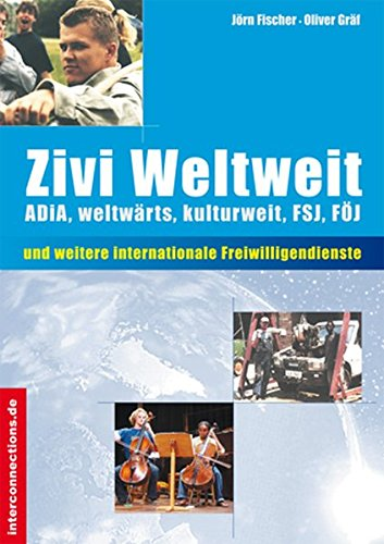 Zivi weltweit. Internationale Alternativen zum Zivildienst