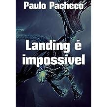 Landing é impossível (Portuguese Edition)