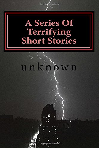 Download A Series Of Terrifying Short Stories: If you want too be scared read these PDF