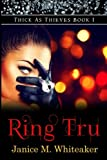 Ring Tru (Thick As Theives) (Volume 1)