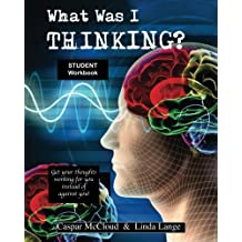 What Was I Thinking? Student Workbook