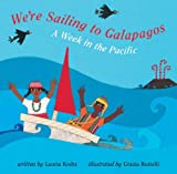 Front cover for the book We're Sailing to Galapagos by Laurie Krebs