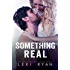 Something Real (Reckless and Real Book 2)