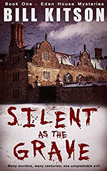 Silent as the Grave (Eden House Mysteries Book 1) by [Kitson, Bill]