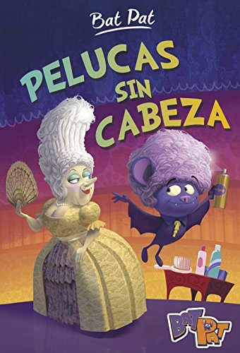 Pelucas sin cabeza (Serie Bat Pat 5) (Spanish Edition) by [Pavanello
