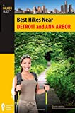 Best Hikes Near Detroit and Ann Arbor (Best Hikes Near Series)