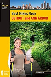 Best Hikes Near Detroit and Ann Arbor (Best Hikes Near Series)