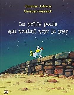 La petite poule qui voulait voir la mer, Jolibois, Christian