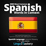 #4: 2000 Most Common Spanish Words in Context: Get Fluent & Increase Your Spanish Vocabulary with 2000 Spanish Phrases (Spanish Language Lessons Mastery)