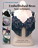 Embellished Bras: Basic Techniques, Dawn Devine, 0615460526