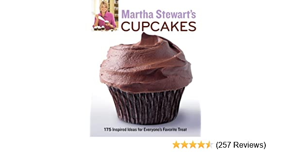 Martha Stewarts Cupcakes 175 Inspired Ideas For Everyones Favorite Treat