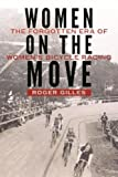 Women on the Move: The Forgotten Era of Women s Bicycle Racing