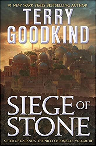 Siege of Stone The Nicci Chronicles, Book 3  - Terry Goodkind