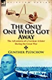 The Only One Who Got Away, Gunther Plüschow, 0857067400