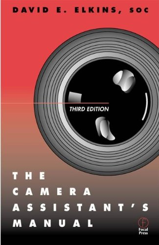 The Camera Assistant's Manual, Third Edition