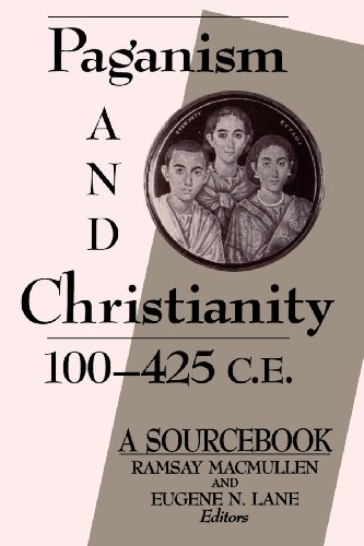 Paganism and Christianity 100-425 C.E.