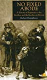 No Fixed Abode : A History of Responses to the Roofless and the Rootless in Britain, Humphreys, Robert and Robert, Humphreys, 0312225636