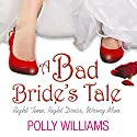 A Bad Bride's Tale Audiobook by Polly Williams Narrated by Suzy Aitchison