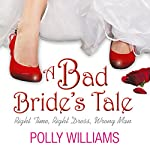 A Bad Bride's Tale | Polly Williams