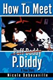 How to Meet P. Diddy, Nicole Debeauville, 1412005582